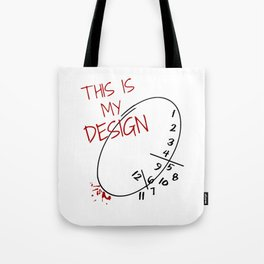 This is my Design. Tote Bag