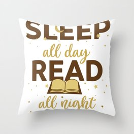Sleep All Day Read All Night Book Lover Reading print Throw Pillow