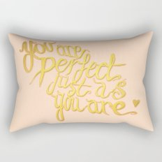You Are Perfect Just As You Are Rectangular Pillow