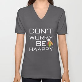 Don't Worry Be Haappy Unisex V-Neck