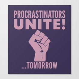 Procrastinators Unite Tomorrow (Purple) Canvas Print