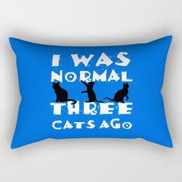 I was normal three cats ago Rectangular Pillow