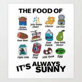 It's Always Sunny Food Art Print