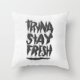 TRYNA STAY FRESH Throw Pillow