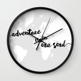 Adventure is in our Soul Wall Clock