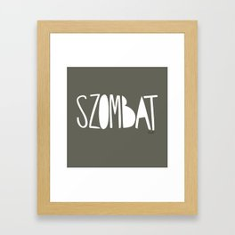 days | szombat Framed Art Print