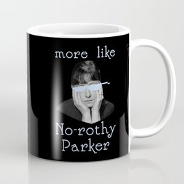 Dorothy Parker is Over It Coffee Mug