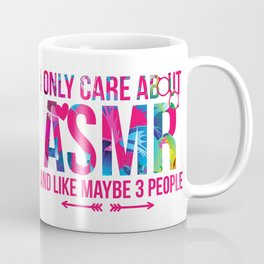 I Only Care About ASMR And Like Maybe 3 People Brain Whisper Coffee Mug