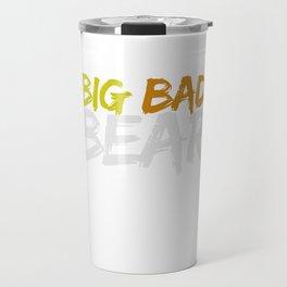Big Bad Bear Travel Mug