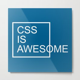 CSS Is Awesome Funny Quote Metal Print
