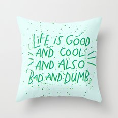 Life is Everything Throw Pillow