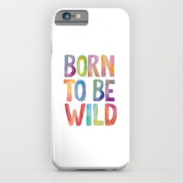 BORN TO BE WILD rainbow watercolor iPhone Case