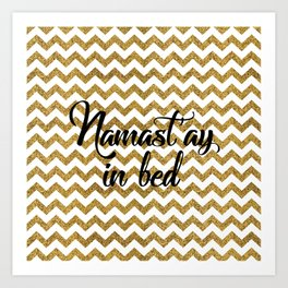 Namast'ay in bed Art Print