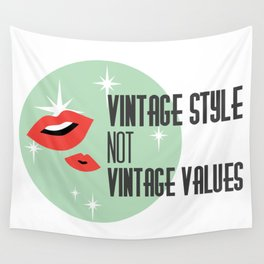 Vintage Style not Values midcentury retro pin up Wall Tapestry