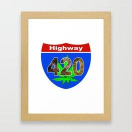 Highway 420... Up in Smoke Framed Art Print