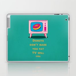 Donuts don make you fat, but TV will Laptop & iPad Skin