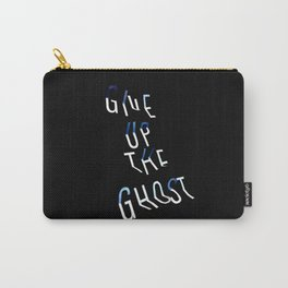 Give Up the Ghost Carry-All Pouch