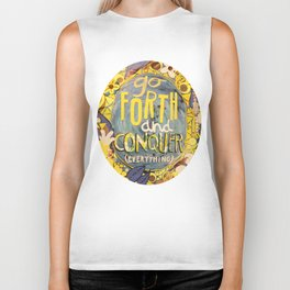 Go Forth and Conquer (everything) Biker Tank