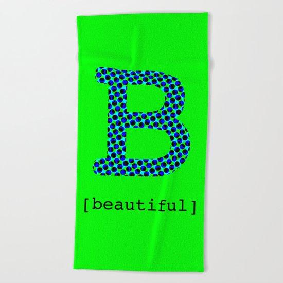 #B [beautiful] Beach Towel