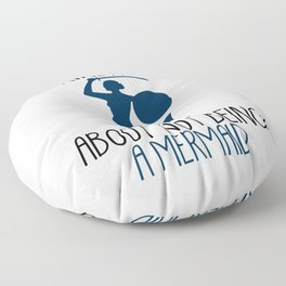 I'm Kinda Pissed About Not Being A Mermaid Floor Pillow