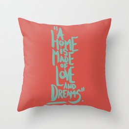 Motivation Quote - Illustration - Home - Dreams - Inspiration - life - happiness - love Throw Pillow