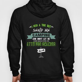 I need a time out send me camping t-shirts Hoody