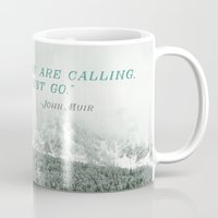 the mountains are calling Mugs featuring The Mountains are Calling by Annie Bailey