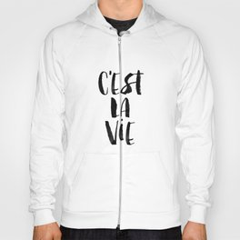 C'est La Vie black and white watercolor typography wall art home decor hand lettered life quote Hoody