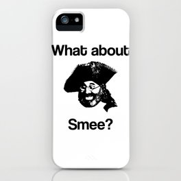 What about Smee?! iPhone Case