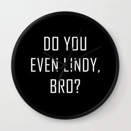DO YOU EVEN LINDY, BRO? Wall Clock