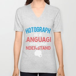 Photography is a language everyone understands Unisex V-Neck