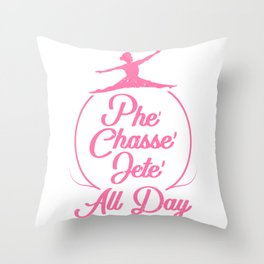 Womens Tap Dancer Dancing Ballet Phe Chasse Jete All Day Throw Pillow
