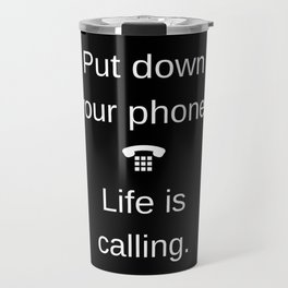 Life is Calling Travel Mug
