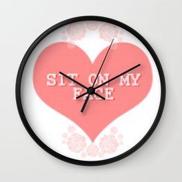 SIT ON MY FACE Wall Clock