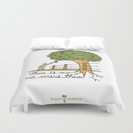 Plant With Purpose - There is no us versus them Duvet Cover