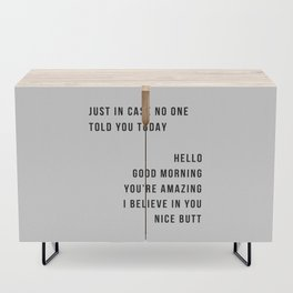Just In Case No One Told You Today Hello Good Morning You're Amazing I Belive In You Nice Butt Minimal Credenza