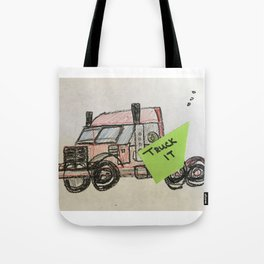 TRUCK IT Tote Bag