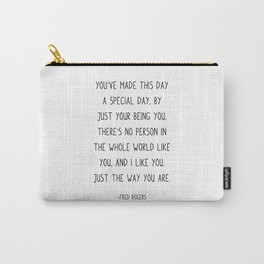 You've made this day a special day, Carry-All Pouch