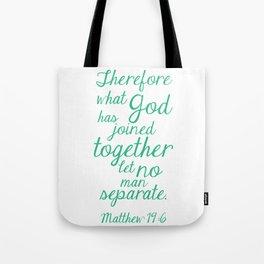 MATTHEW 19:6 Tote Bag
