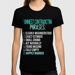 Funniest Contradicting Phrases T-shirt