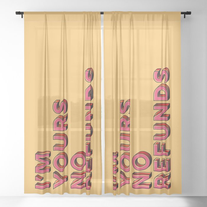 I am yours no refunds - typography Sheer Curtain