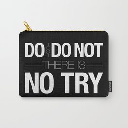 Do or Do Not Carry-All Pouch