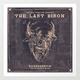 The Last Bison Buzzsession Cover Art Art Print