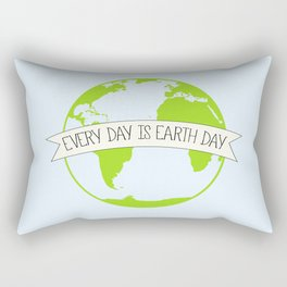 Every Day is Earth Day Rectangular Pillow