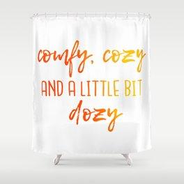 Comfy, Cozy and a Little Bit Dozy - Seasonal Typography Orange Vers. Shower Curtain