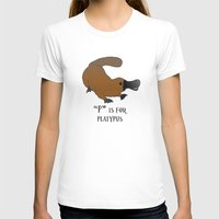 "platypus T-shirts featuring ""P"" is for Platypus by Dale B"