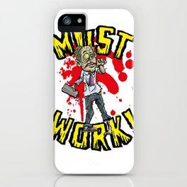 Must work zombie office worker iPhone Case
