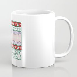 Don't Be Tachy Coffee Mug