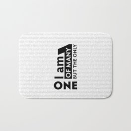 I am One of many but the Only One (White) Bath Mat