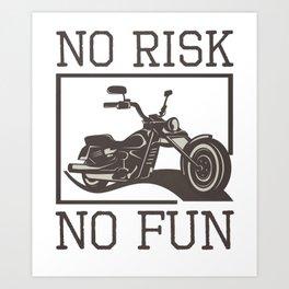 Motorcyle No Risk No Fun Motorcyclist Biker Art Print